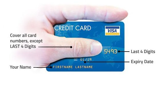 SAMPLE PICTURE OF CREDIT CARD SHOWING ONLY YOUR NAME, LAST 4 DIGITS AND EXPIRY DATE (PLEASE DO NOT SHOW FULL CREDIT CARD NUMBER)