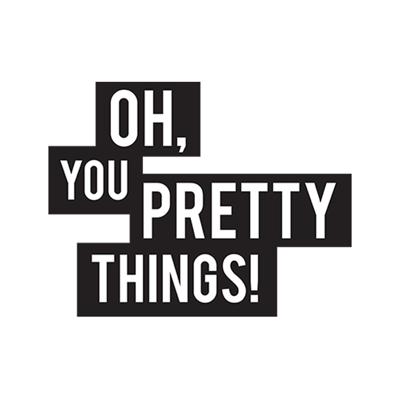 Oh, You Pretty Things! For Nylon