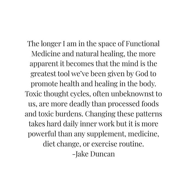 Just a few thoughts I have been meditating on lately. Learning to lead by example. I know how hard it is to reroute and change those toxic thought patterns. It really is so much easier just to focus on what goes in our body, isn't it? The mind is hard to tame...I'm learning and walking his path right alongside of you.