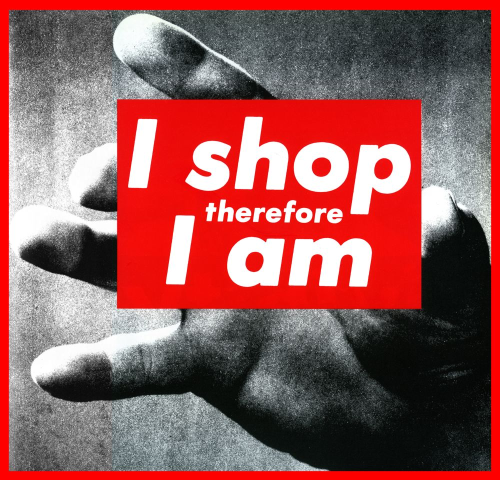 I Shop Therefore I Am ,1987 by  Barbara Kruger