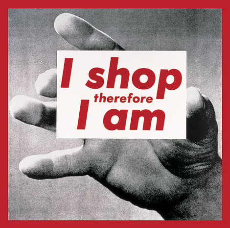 I shop therefore I am, 1987 by Barbara Kruger
