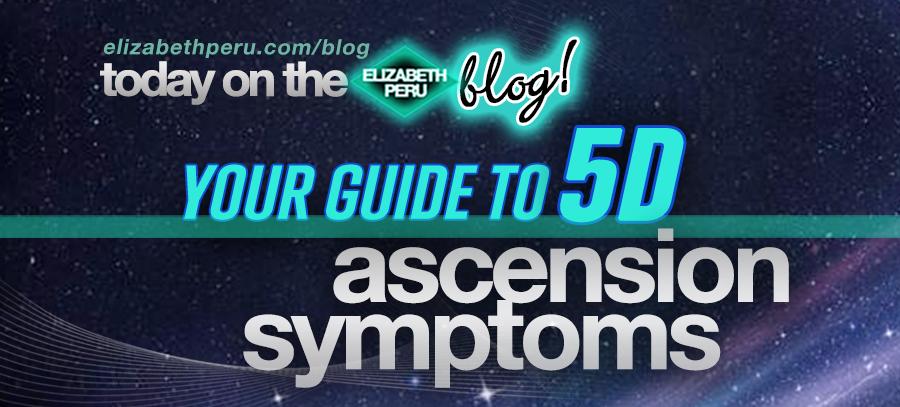 your.guide.to.5d.ascension.symptoms.elizabeth.peru.blog.slice.png