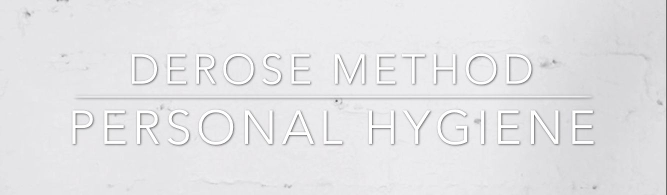 DeRose Method Personal Hygiene