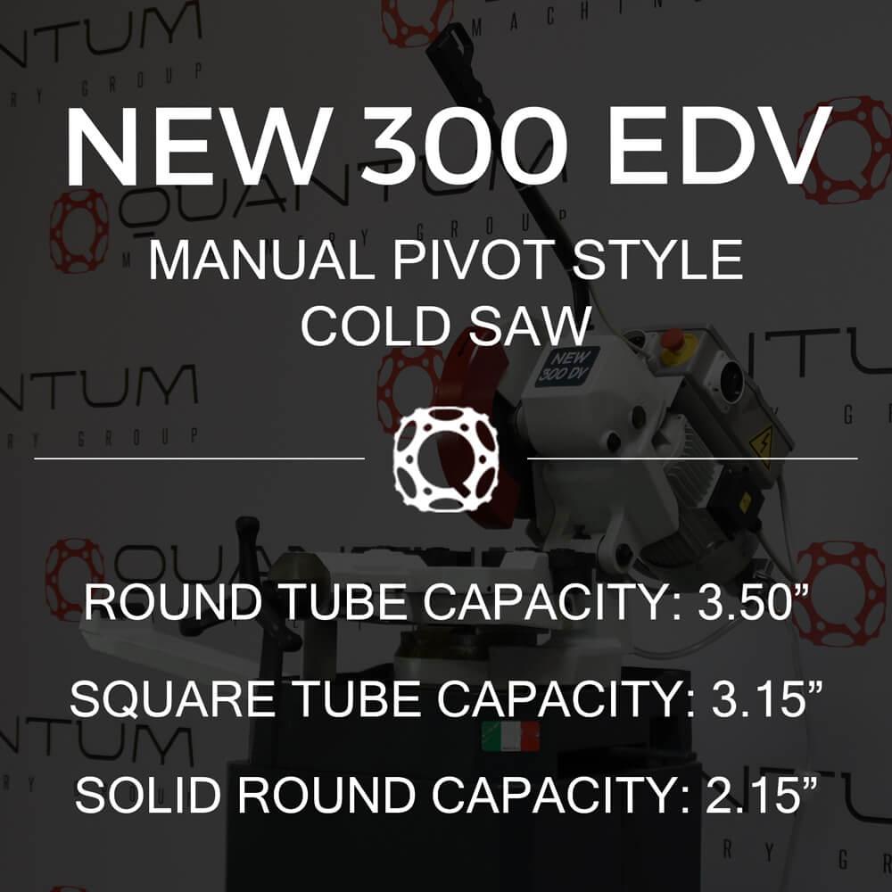 http://www.circularcoldsawblades.com/cold-saws/new-300-edv-manual-pivot-style-cold-saw
