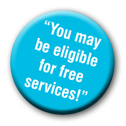 You may be eligible for free services!