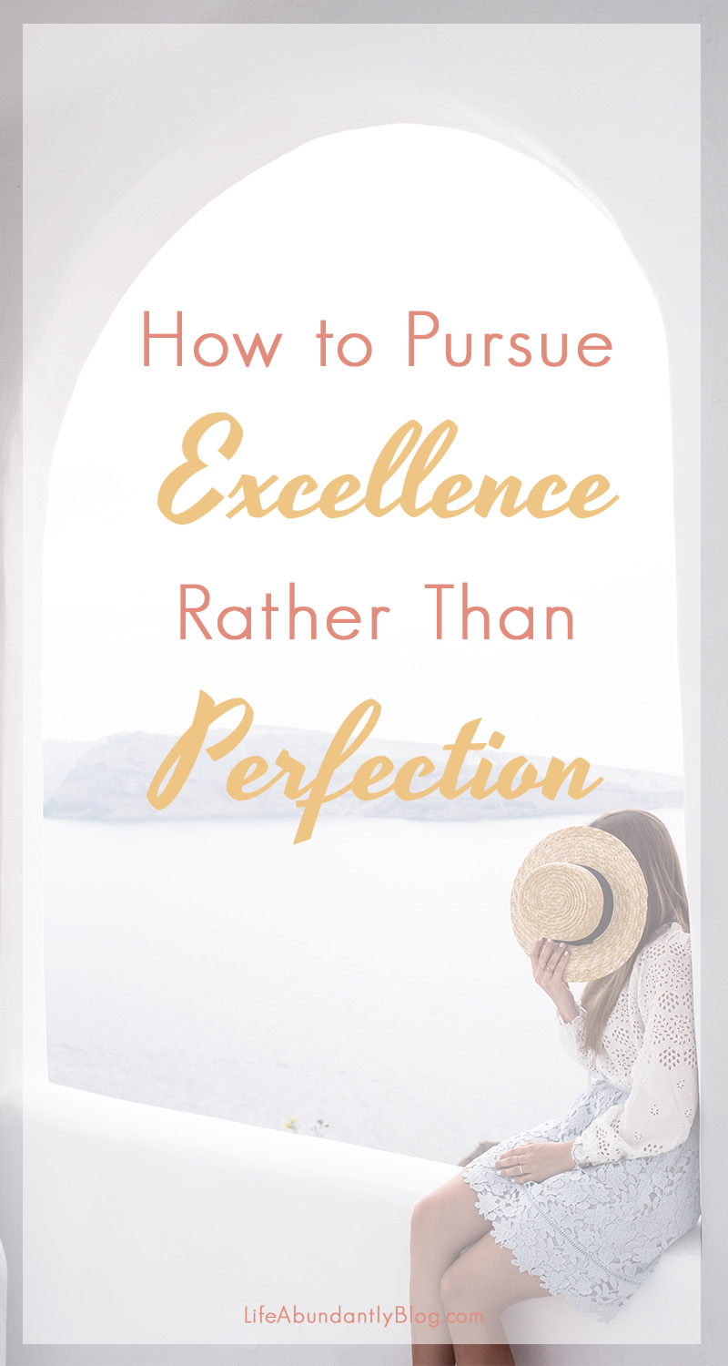 """I have often battled the urge to be ruled over by a desire to never mess up, make everyone happy, and keep it """"all together."""" I know I'm called to excellence but often get trapped by perfectionism."""