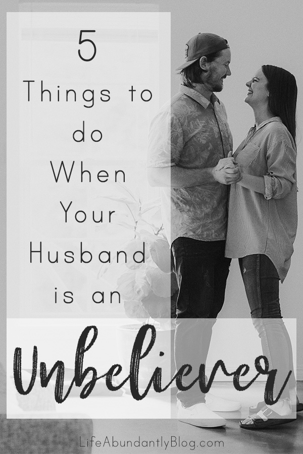 If your husband is an unbliever, is struggling with belief, or is far from God, you want to read this. 5 Things that you definitely need to do if your husband isn't a Christian.