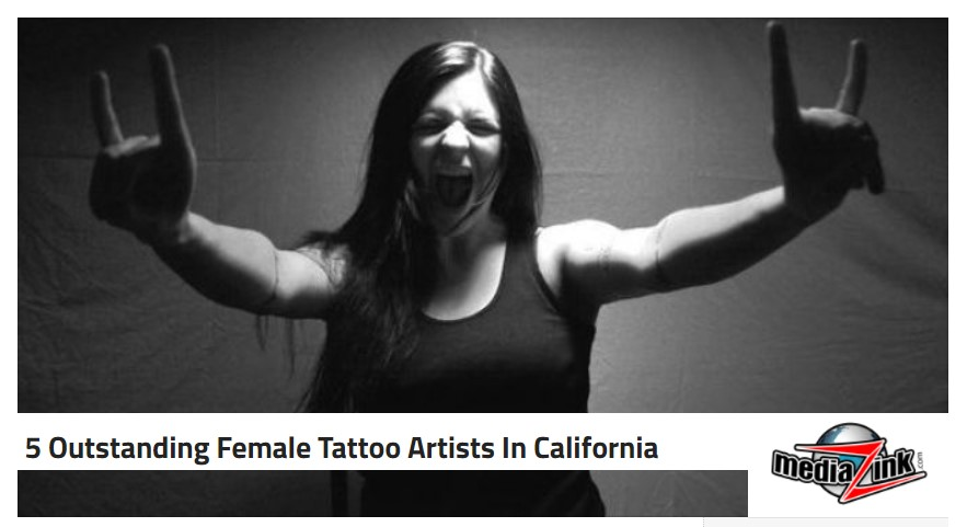 OUTSTANDING - Media Zink named our owner as one of 5 OUTSTANDING FEMALE TATTOO ARTISTS IN CALIFORNIA
