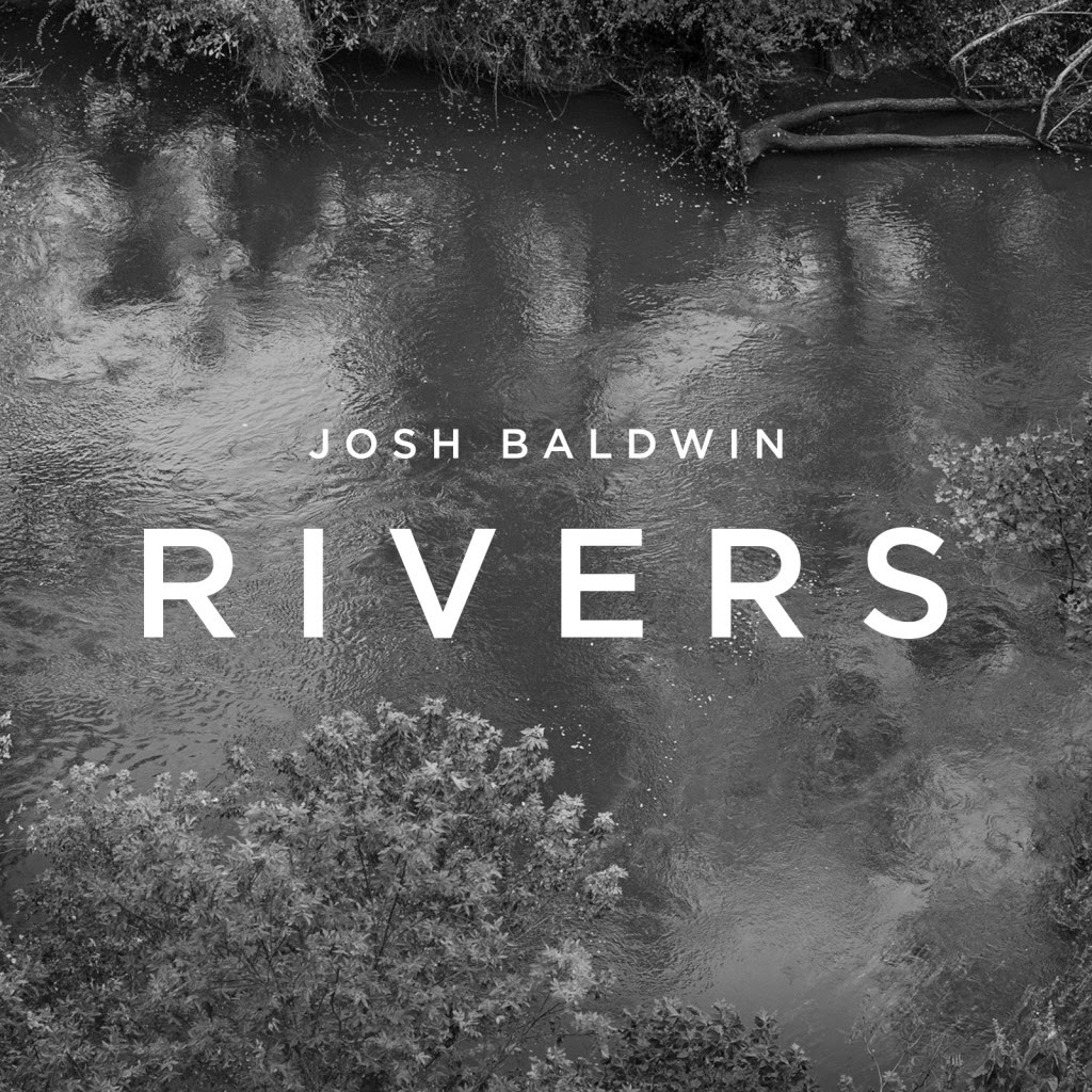 Josh Baldwin - Rivers (2014) English Christian Album Download.jpg