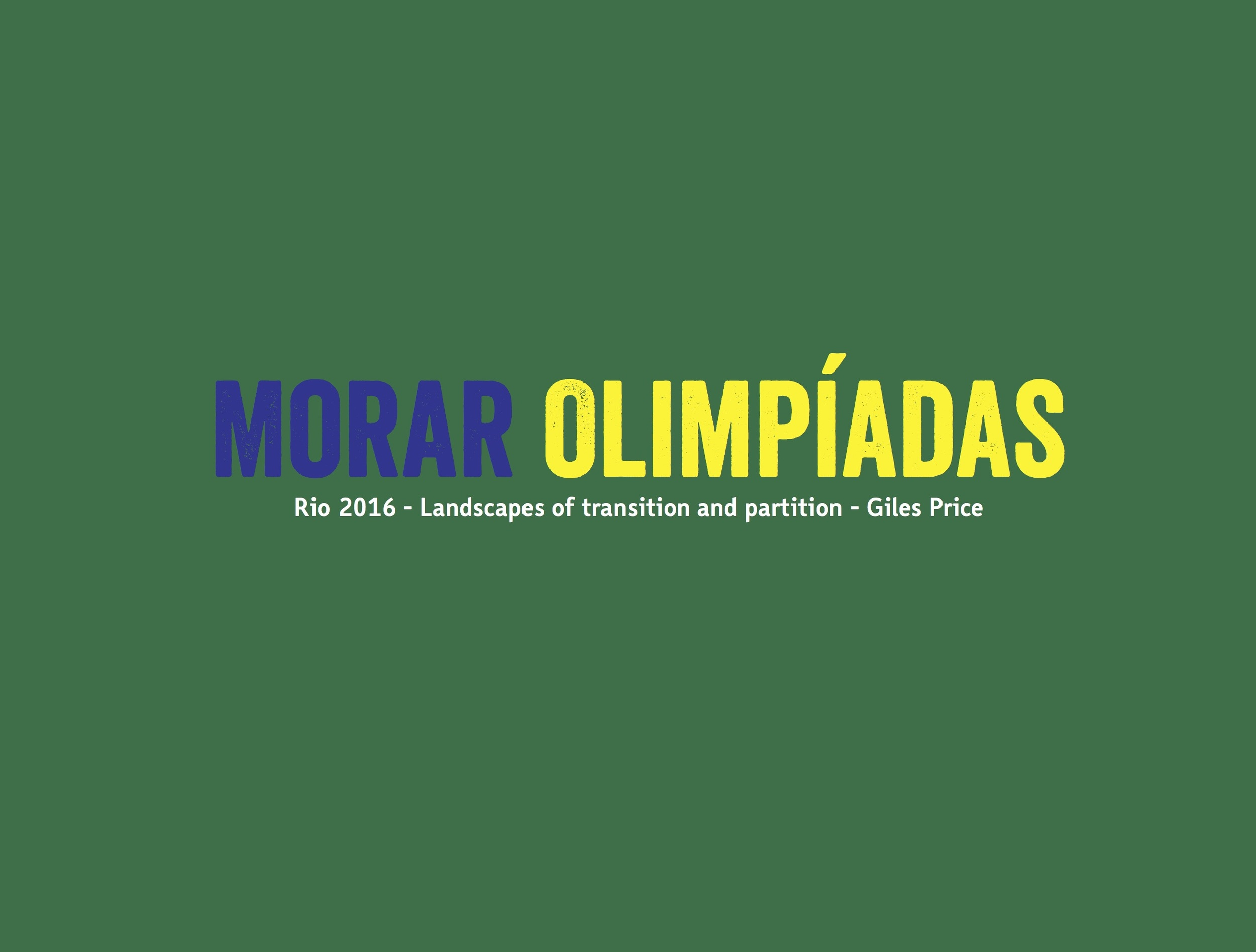 Morar Olimpíadas  (SeeStudio, £30) is published on 25 July 2016 Hardcover, 72 pages with 31 colour images, limited edition of 100.