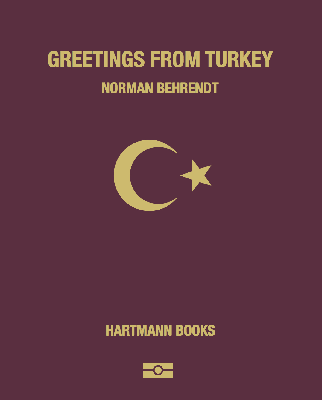 Greetings from Turkey  11 x 13.6 cm 2 different covers 17 postcards on grooved printed sheets English July 2017  Hartmann Projects  ISBN 978-3-96070-013-5