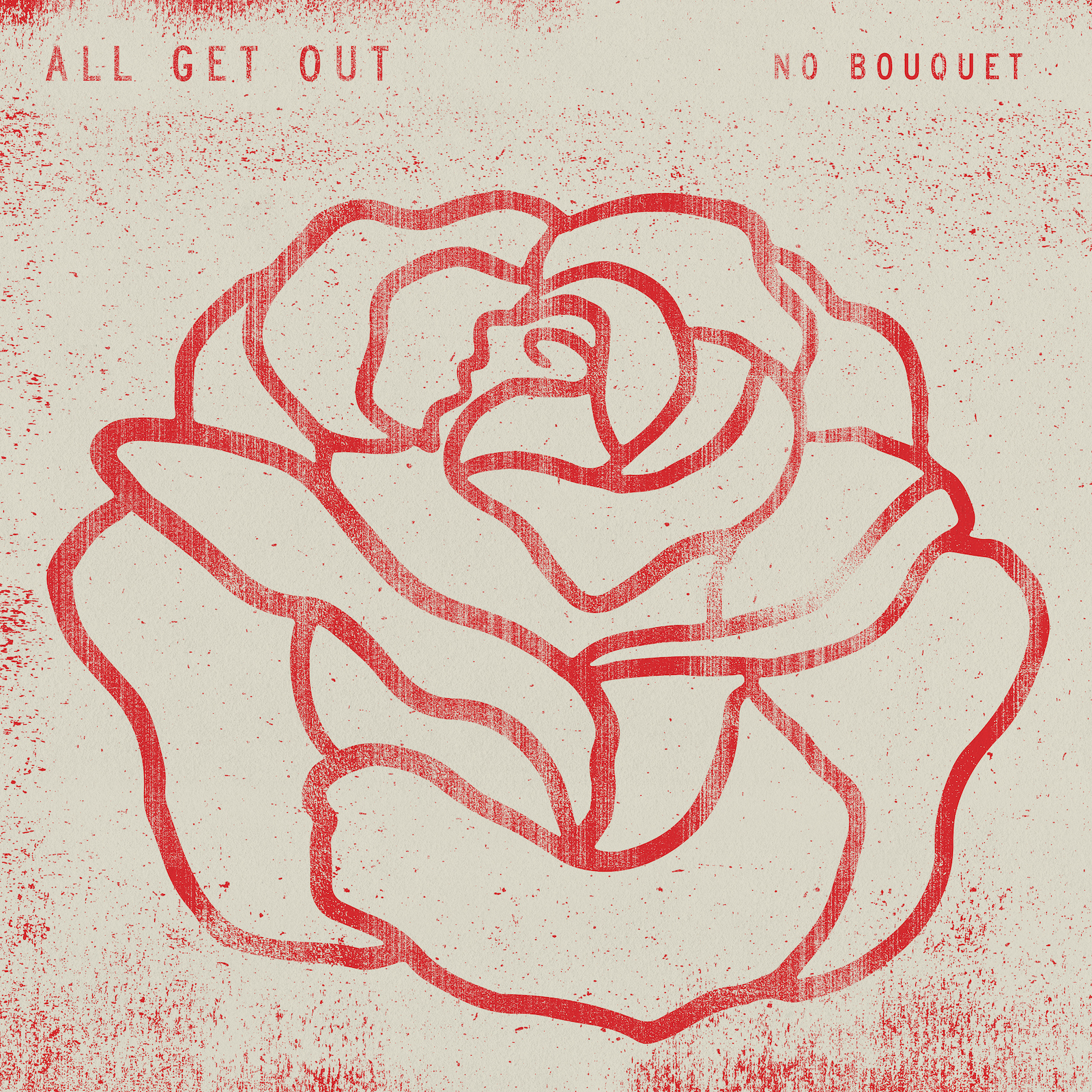 6. All Get Out - No Bouquet - Favorite Song: First Contact