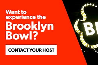 Contact your host to experience the Brooklyn Bowl