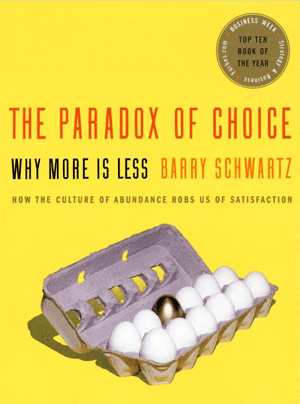 http://www.harpercollins.com/9780060005689/the-paradox-of-choice