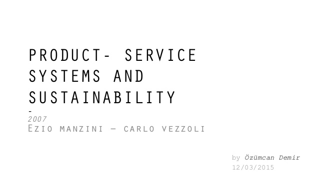 http://www.slideshare.net/ozumcan/manzini-productservice-systems-and-sustainability