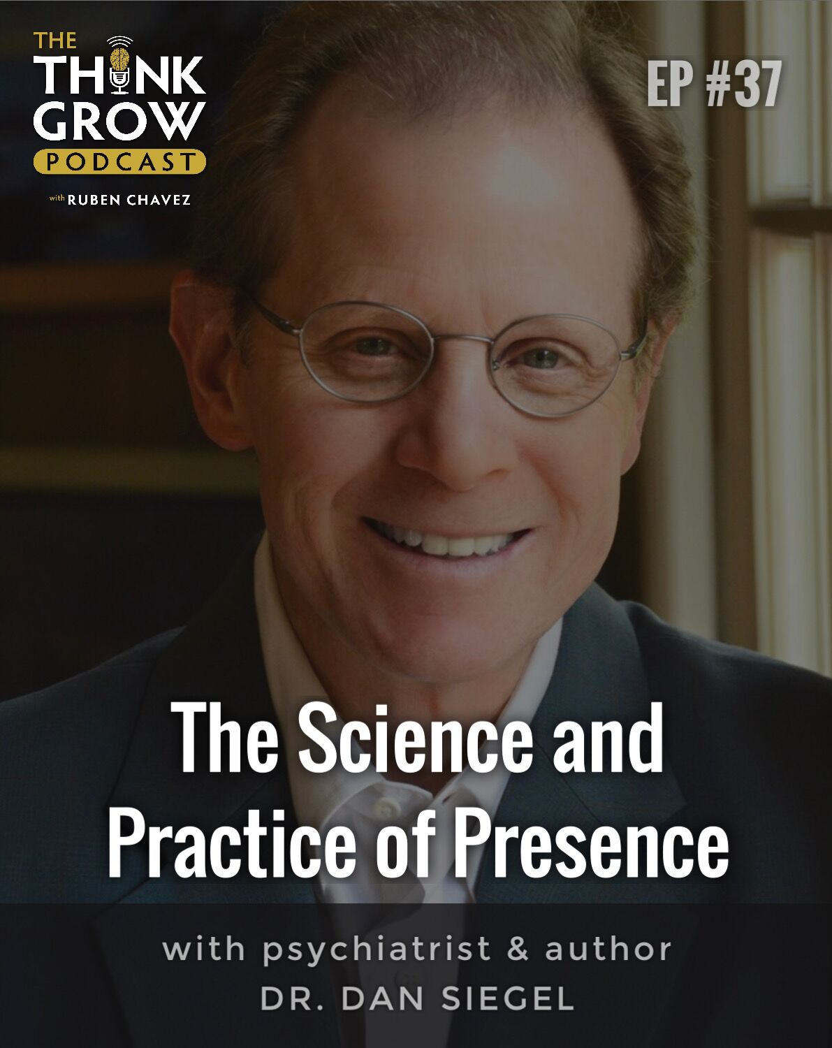 Dr. Dan Siegel - The Science and Practice of Presence