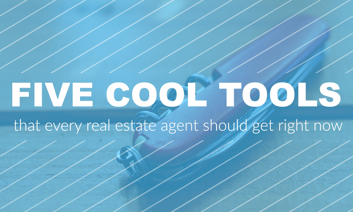 5 Cool Tools That Every Real Estate Agent Should Get Right Now Resaas Blog