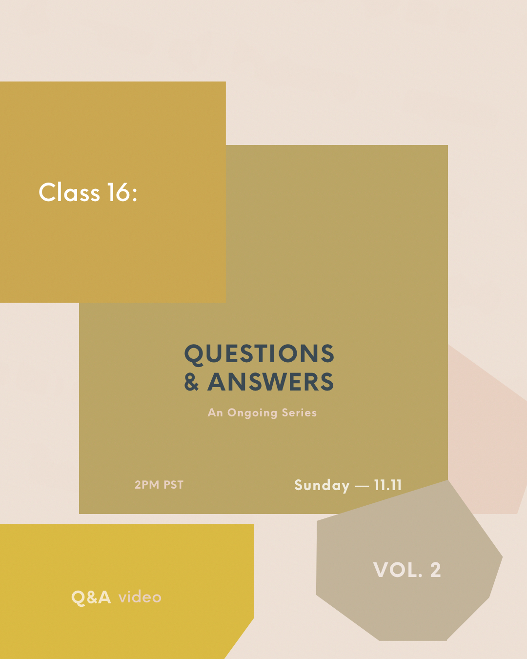 Subject 16: Q&A Vol. 2 - This week's video class is the second in our Q&A series. So many great and essential questions come through on the regular and this Q&A will cover some of them, including: