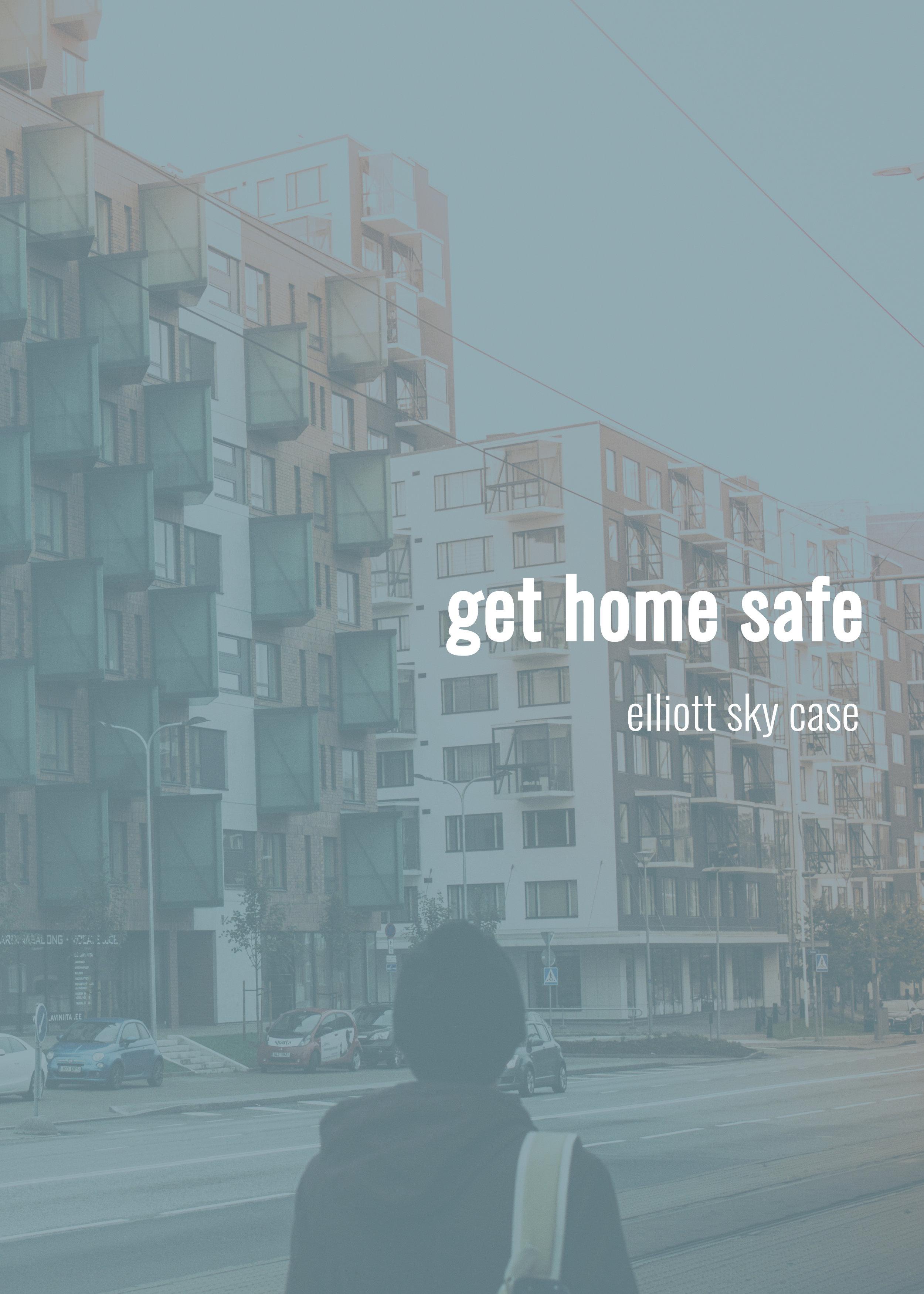 """""""Get Home Safe"""" (2017)"""