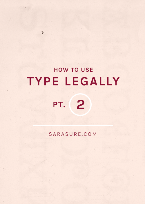 How to Use Type Legally: Part 2