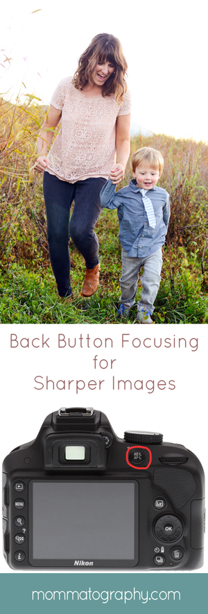 Back Button Focusing for Sharper Images - www.mommatography.com