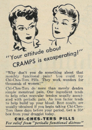 1945 Illustrated Ad, Chi-Ches-Ters Pills for Relieving Pain from Menstrual Cramps. First published in  The Family Circle  magazine, November 9, 1945, Vol. 27, No. 18. Via  Classic Film/Flickr .