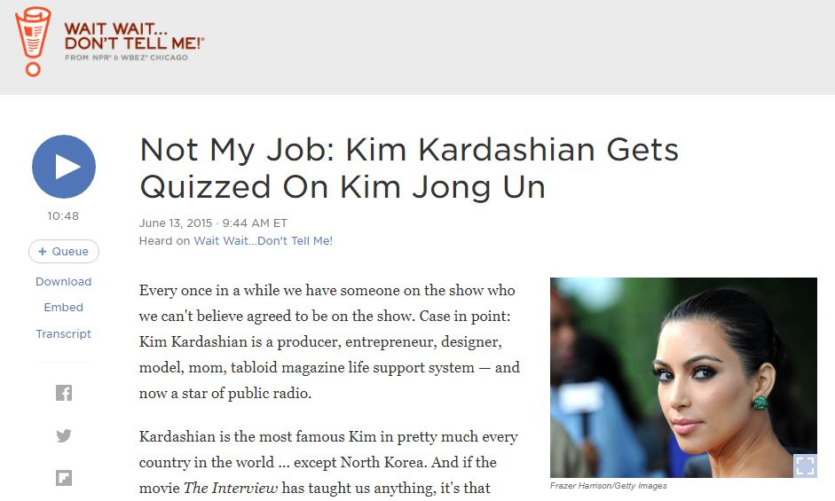 Screengrab    from NPR website, with transcript of Kardashian West's episode of 'Wait Wait...Don't Tell Me!'. Taken 22/01/17. The introductory blurb spotlights Kardashian West's many achievements, with her media enterprise front and centre. She is 'a producer, entrepreneur, designer, model, mom, tabloid magazine life support system - and now a star of public radio.'