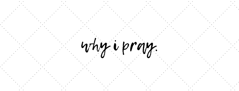 why i pray.png