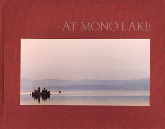 At Mono Lake  Exhibtiion Catalog. 1983. Friends of the Earth Foundation.