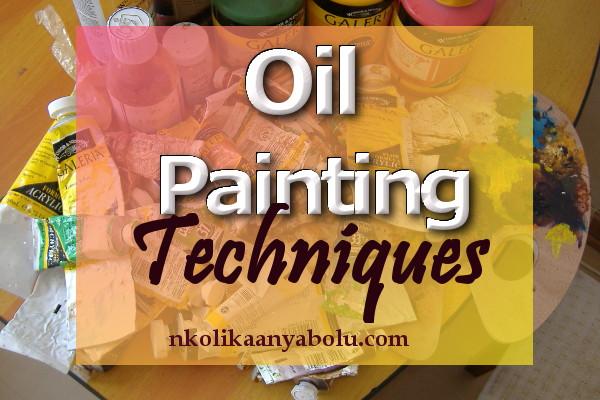 Oil Painting Techniques by Nkolika Anyabolu.