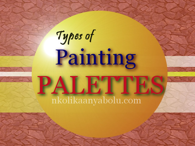 Types of Painting Palettes