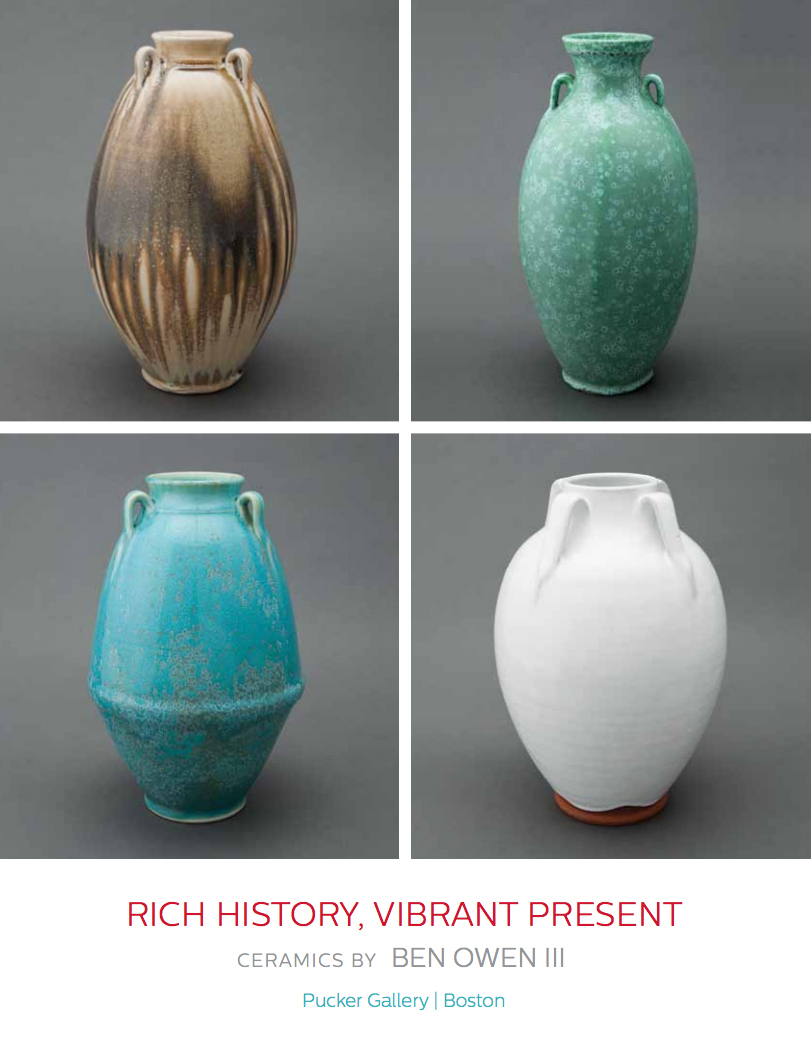 Click on this cover image to download a pdf version of the Pucker Gallery's recent exhibition catalogue  Rich HIstory, Vibrant Present: Ceramics by Ben Owen III.