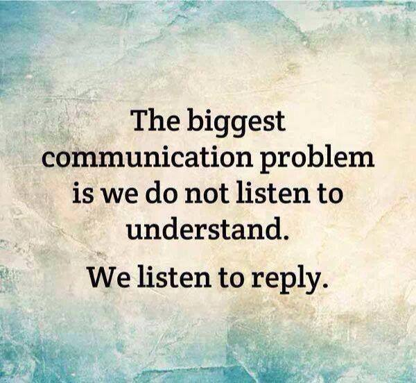 Source URL:  http://www.lifehack.org/articles/communication/the-biggest-communication-problem-not-listen-understand.html