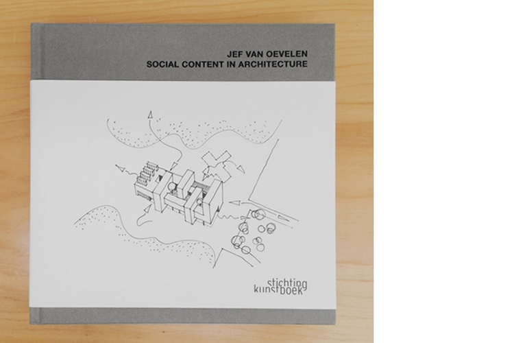 Jef Van Oevelen - Social content in architecture