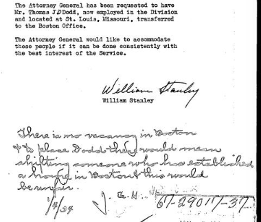 SA Thomas Dodd requested the Attorney General to intercede with Hoover for Dodd's transfer to Boston. The Director resisted the politics and told his underlings Dodd's transfer would be unfair to others.