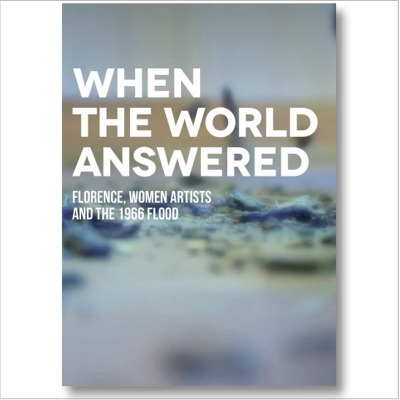 COVER_When_the_World_Answered_Florence_Women_Artists_and_the_1966_Flood_DVD.jpg