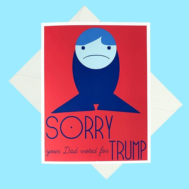 "☹️ I'm sorry.  I'm sorry for everyone who has a damaged or broken family because of this administration.  It's not about political disagreements, it's about the core of our humanity and I'm sorry. Of course I know it wasn't just 'dads' who cast a vote for this a-hole, but I am nothing if not niche ☹️ I first made this card in November 2016 (duh) for the start of the holiday market.  I was thinking about everyone who was about to have the worst Thanksgiving of their lives. People who would have to sit there choking on turkey gritting their teeth, people who would have screaming fights, and people who would be staying home feeling alone and miserable.  I wanted to let them know that the frazzled lady half hiding behind the giant wall of cards and prints was SORRY about it in all caps ☹️ That first year, there were people that got angry seeing this.  Now in 2019, people laugh hysterically. It kind of depresses me when they laugh and I always say 'ok but I really mean it' because to quote Coco Montrese, ""I'm not joking, bitch!  At all!"" I am weary, and sad, but I keep printing them!  At the very least it sparks real conversation and gives customers a moment to vent to a sympathetic stranger. I also live for when they say ""hey dad look at this"" and their father looks guilty and regretful.  It's delicious ☹️ Anyway, I'm bumming myself out on what has otherwise been an excellent morning.  I'm chock full of caffeine and productivity!  Call a senator today, send that coffee money to RAICES, and keep fighting the good fight! ❤❤❤"