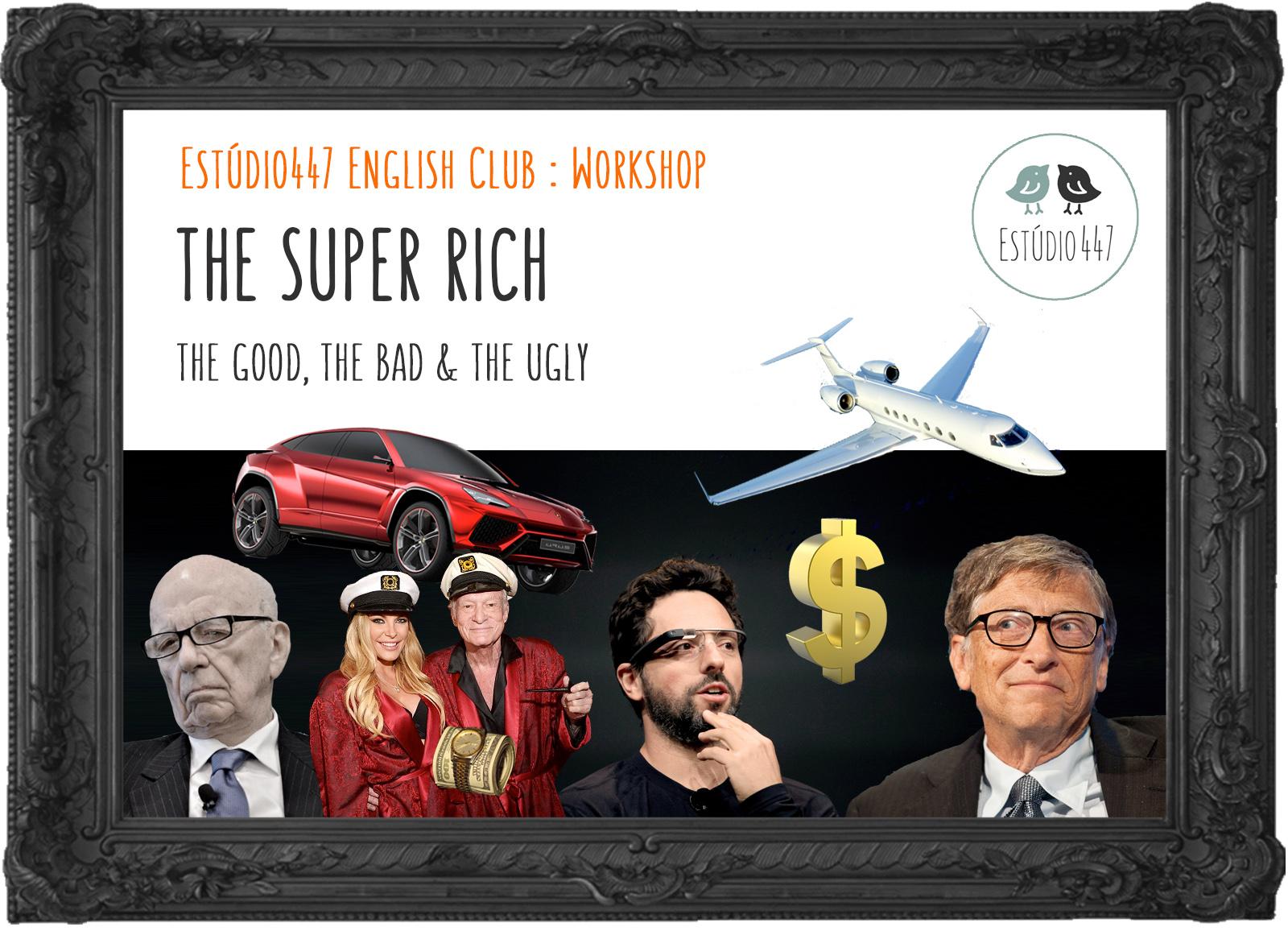 The Super Rich Workshop - Estúdio447 Coworking Moema & English Club