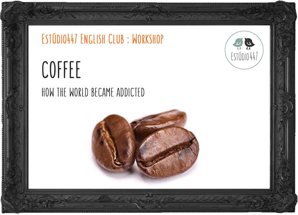 Coffee workshop - Estúdio447 Coworking Moema & English Club