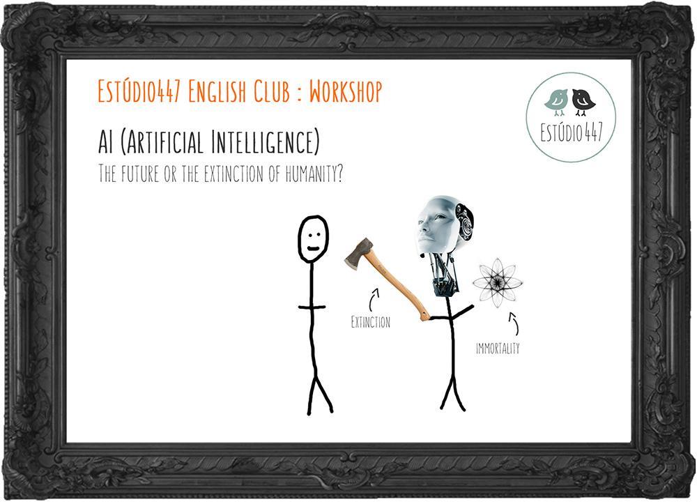 Inteligência Artificial - Workshop de inglês - Estúdio447 Clube de inglês Moema