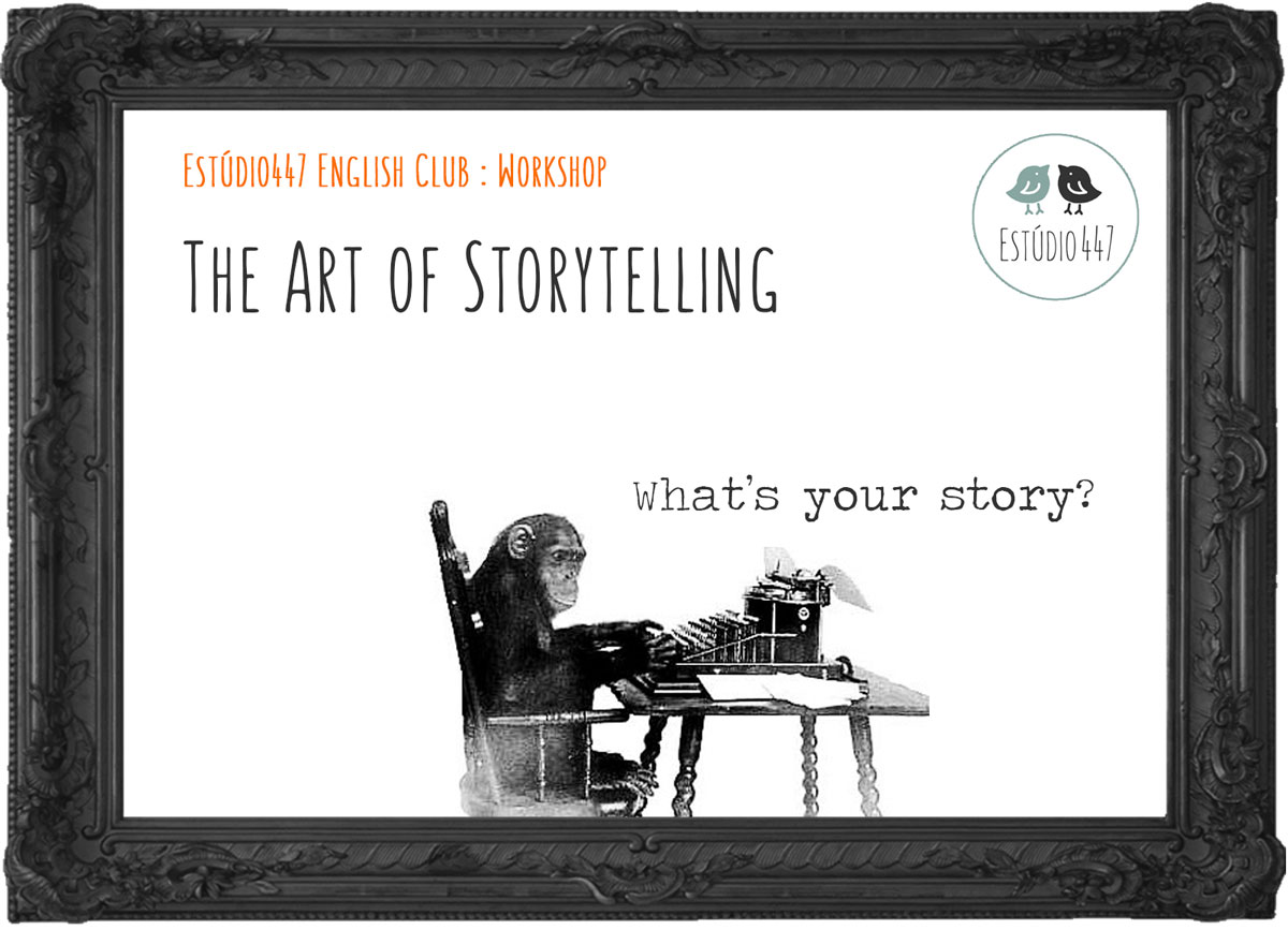 The Art of Storytelling - Estudio447 English Club - Workshop de ingles