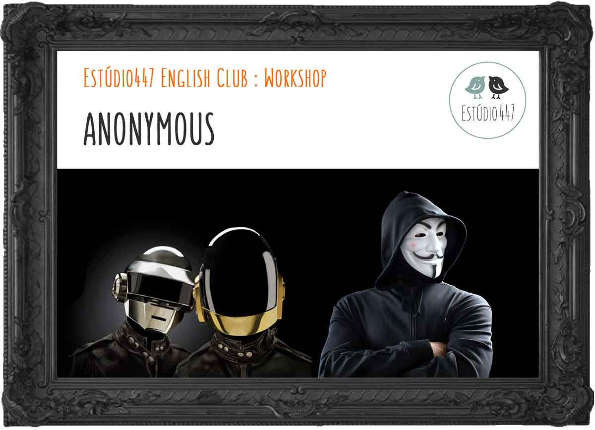 Anonymous - Workshop de Inglês - Estúdio447