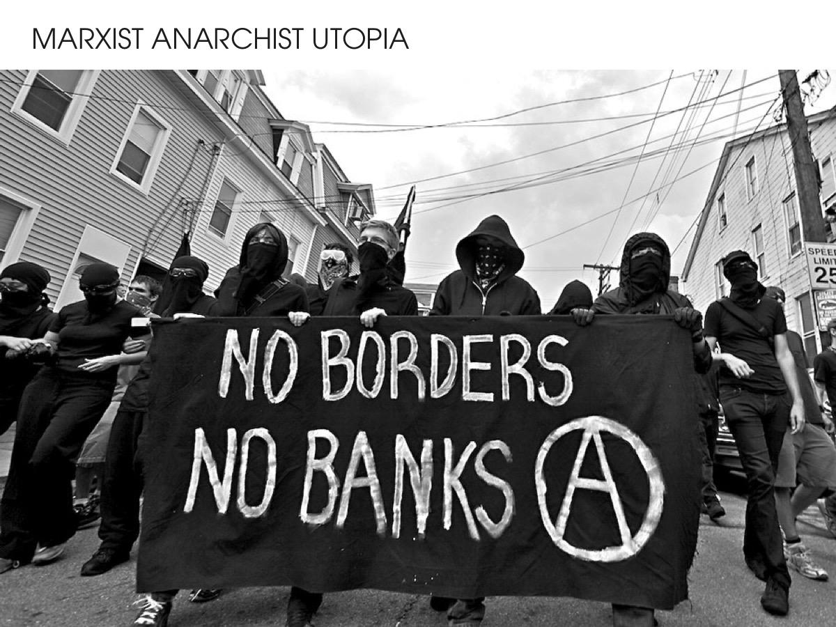 Maxist Anarchist Utopia
