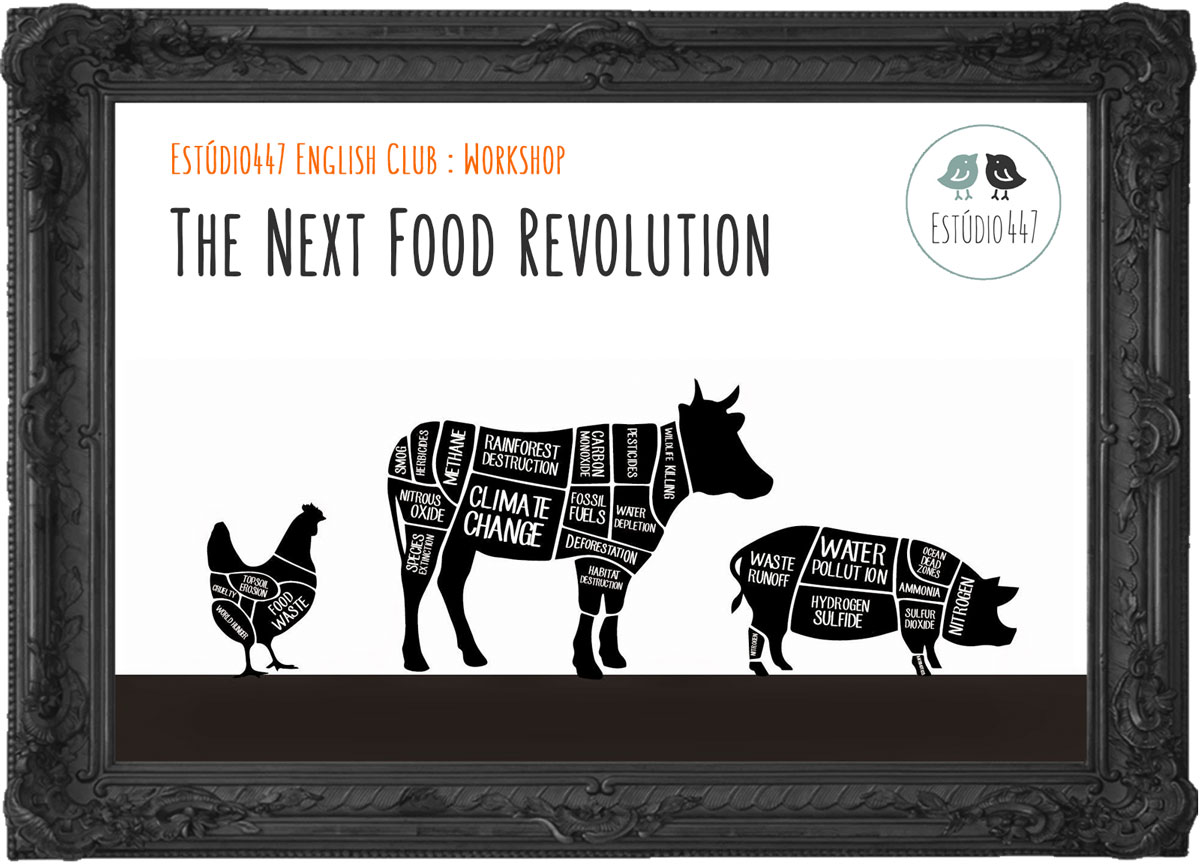The Next Food Revolution - Estudio447 English Club - Workshop de ingles