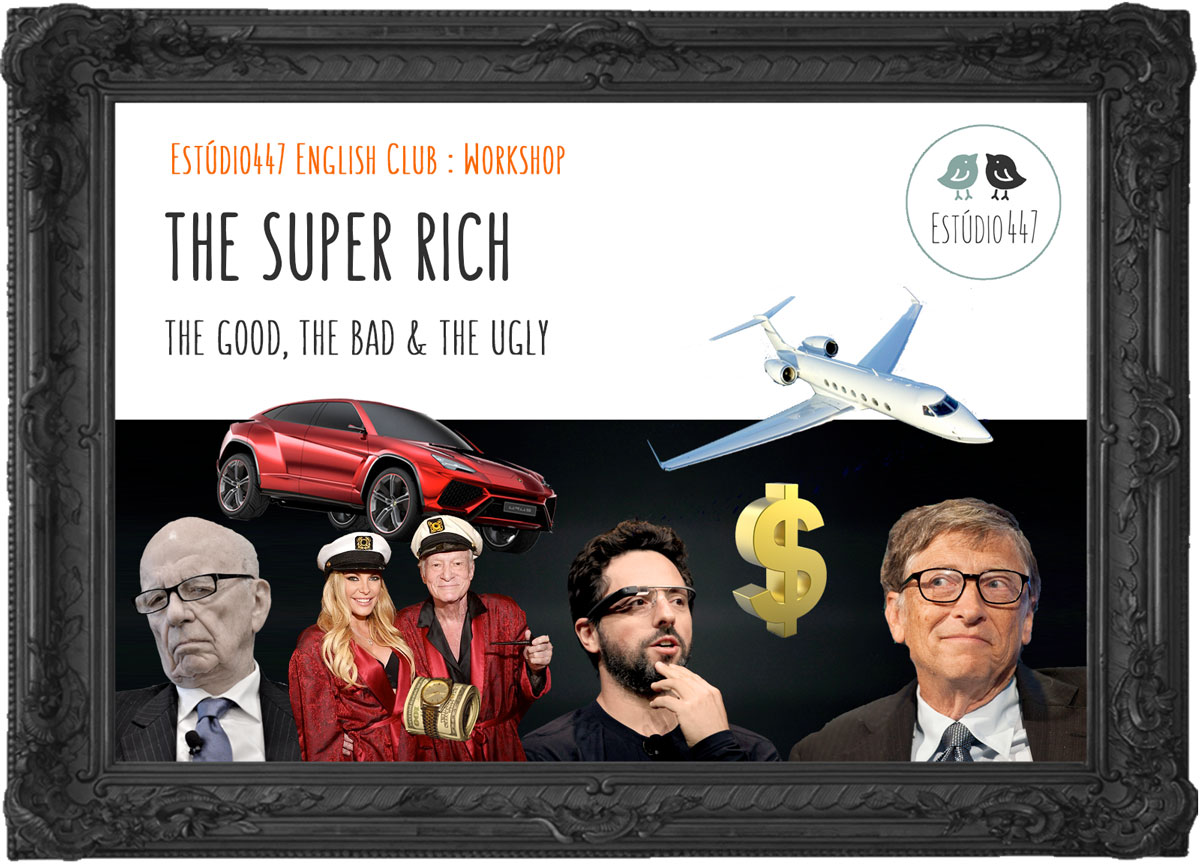 Estúdio444 English Club - The Super Rich workshop de inglês