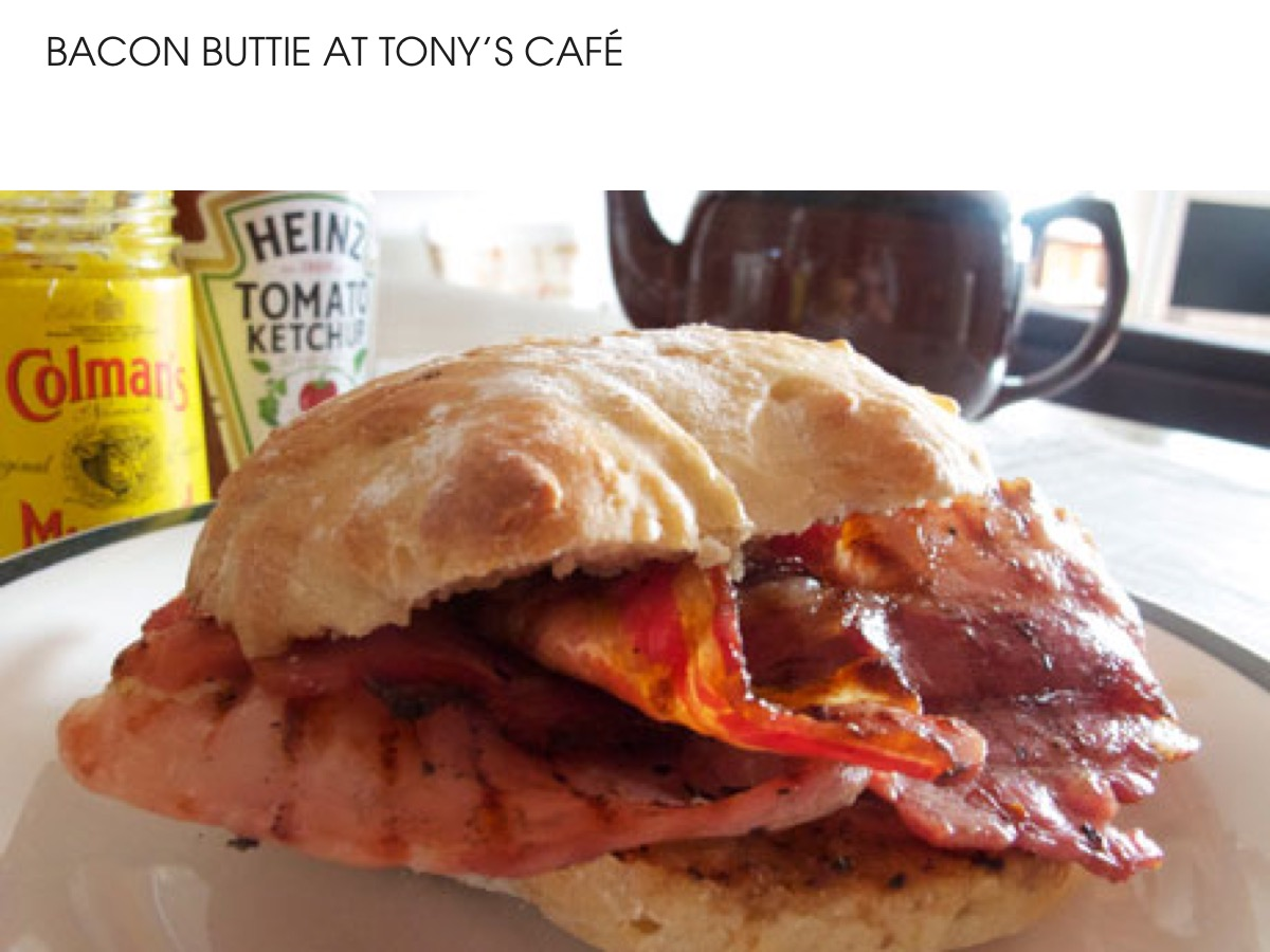Bacon Buttie at Tony's Cafe