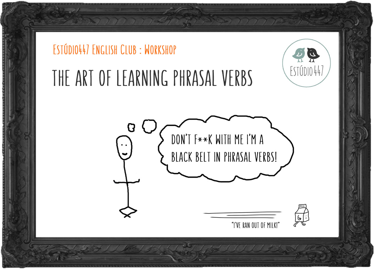 The Art of learning phrasal verbs