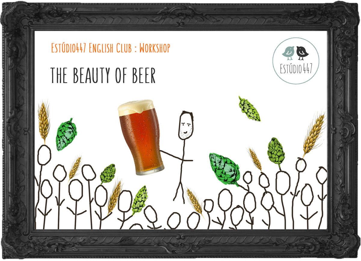 The Beauty of Beer - Workshop de inglês