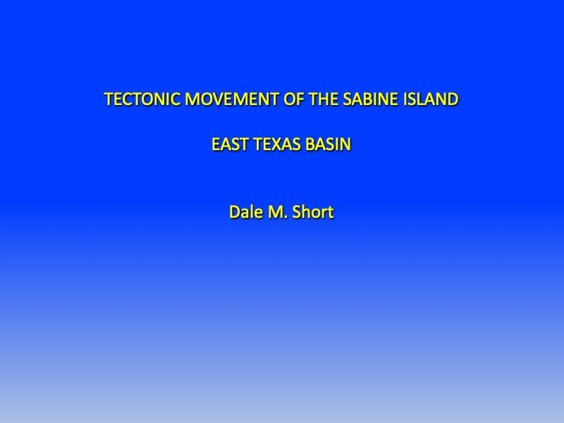 Dale Short Tectonic Movement Sabine Island Slide01.jpg