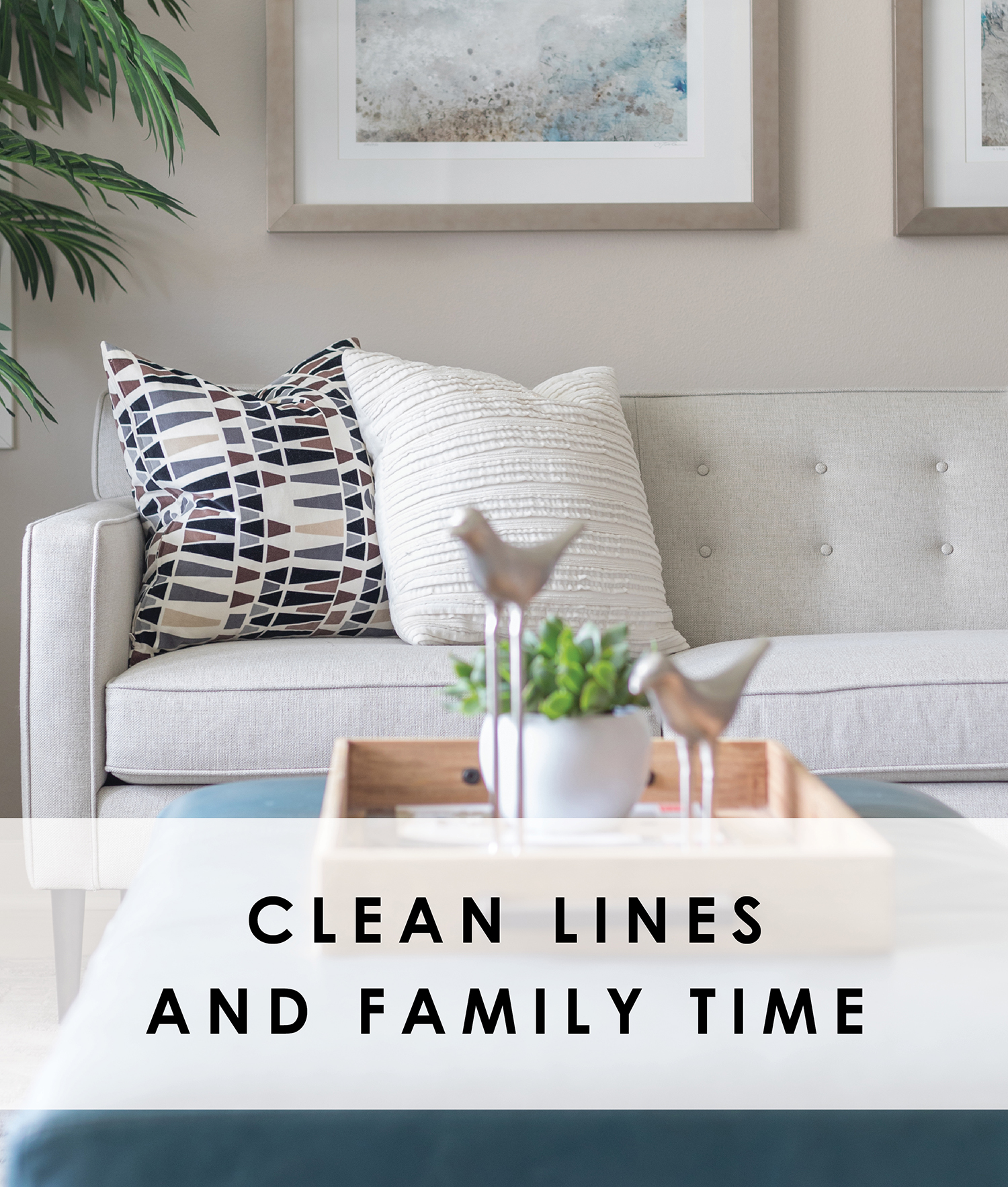 Clean Lines and Family Time.jpg